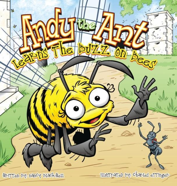 Andy the Ant Learns the Buzz on Bees (Hard Cove...