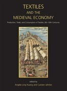 Textiles and the Medieval Economy: Production, Trade, and Consumption of Textiles, 8th-16th Centuries