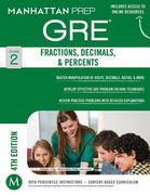 Manhattan Prep: Fractions, Decimals, & Percents GRE Strategy, Guide 2