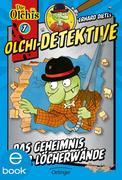 Olchi-Detektive. Das Geheimnis der Löcherwände