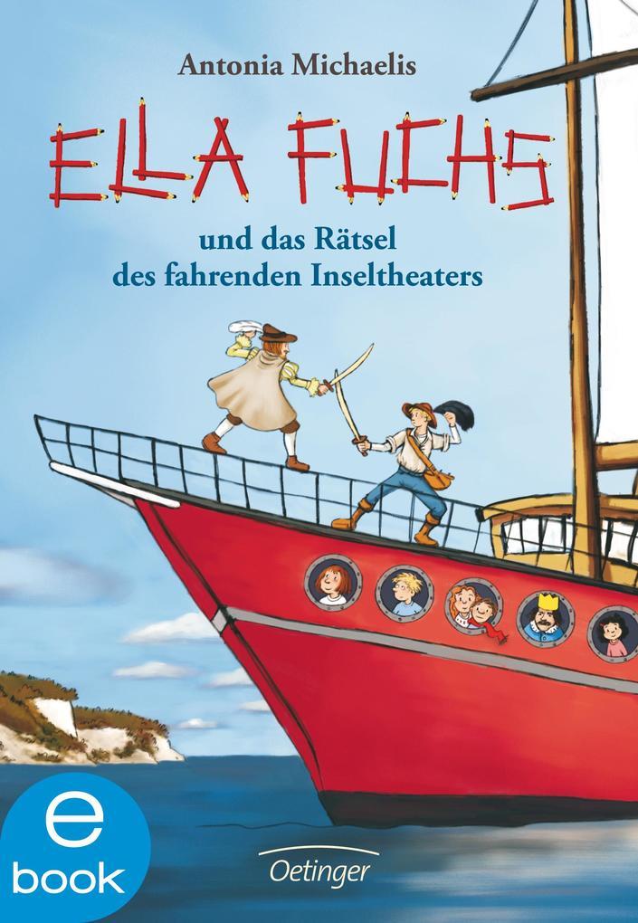 Ella Fuchs und das Rätsel des fahrenden Inseltheaters als eBook