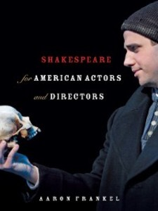 Shakespeare for American Actors and Directors a...