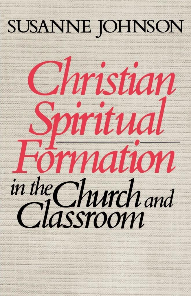 Christian Spiritual Formation in the Church and Classroom als Taschenbuch
