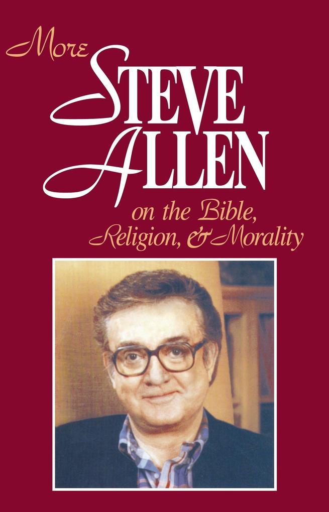 More Steve Allen on the Bible, Religion and Morality als Buch