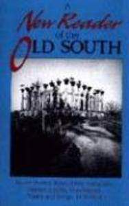 A New Reader of the Old South: Major Stories, Tales, Slave Narratives, Diaries, Travelogues, Poetry and Songs, 1820-1920 als Taschenbuch