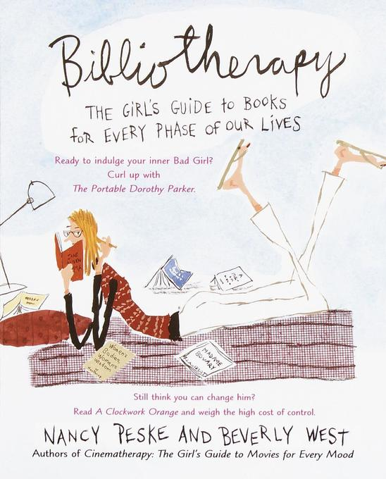Bibliotherapy: The Girl's Guide to Books for Every Phase of Our Lives als Buch