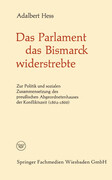Das Parlament das Bismarck widerstrebte