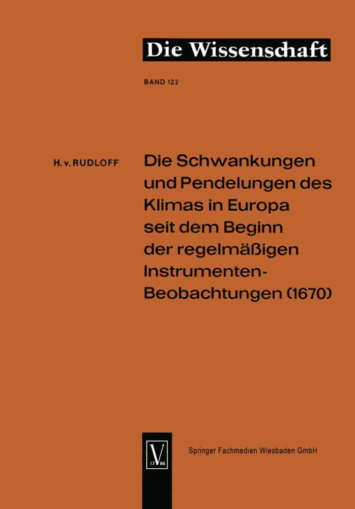 Die Schwankungen und Pendelungen des Klimas in Europa seit dem Beginn der regelmässigen Instrumenten-Beobachtungen (1670) als Buch (kartoniert)