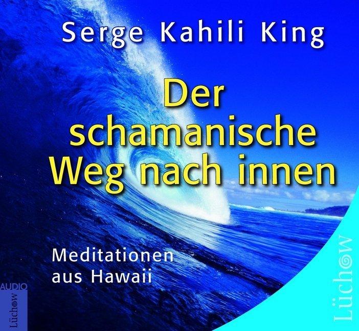 Der schamanische Weg nach Innen, 1 Audio-CD als Hörbuch
