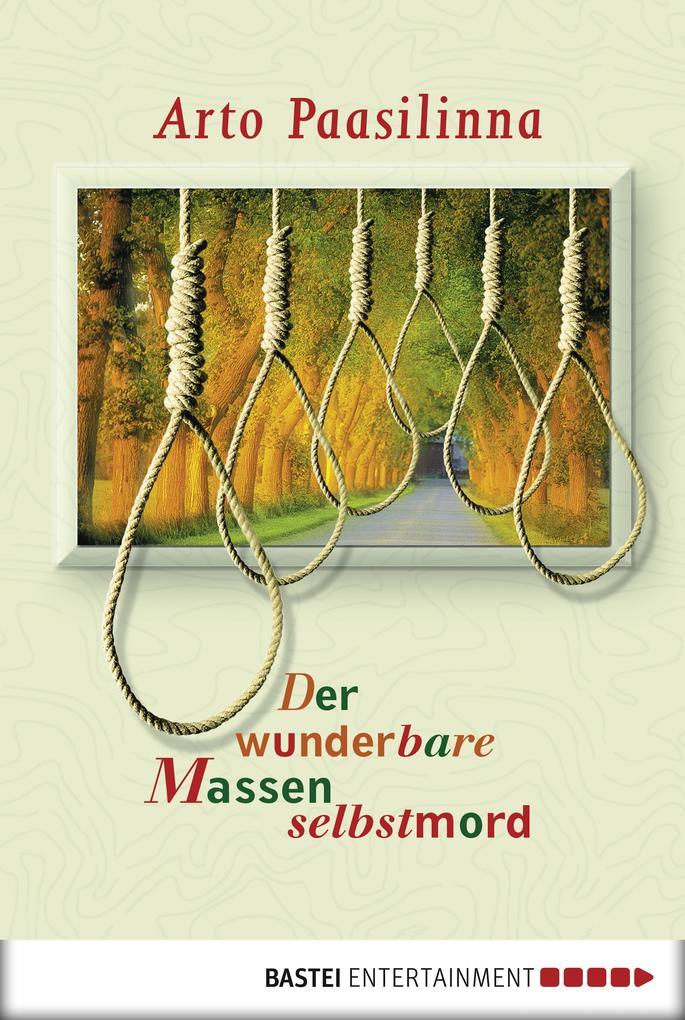 Der wunderbare Massenselbstmord als eBook