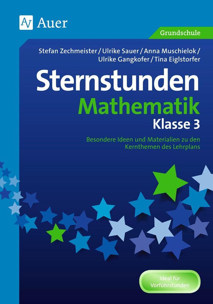 Sternstunden Mathematik - Klasse 3 als Buch von...