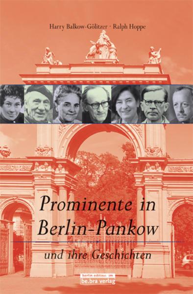 Prominente in Berlin-Pankow und ihre Geschichte...