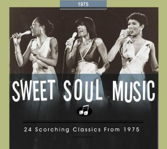 Sweet Soul Music - 24 Scorching Classics From 1975