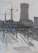 Basler und Baslerinnen auf Reisen