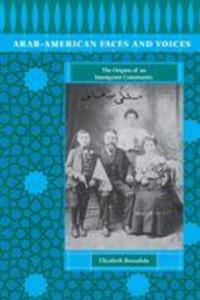 Arab-American Faces and Voices: The Origins of an Immigrant Community als Taschenbuch