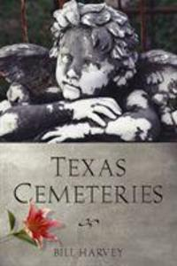 Texas Cemeteries: The Resting Places of Famous, Infamous, and Just Plain Interesting Texans als Taschenbuch