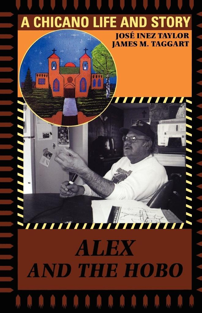 Alex and the Hobo: A Chicano Life and Story als Taschenbuch