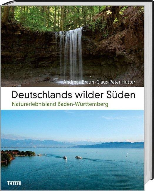 Deutschlands wilder Süden als Buch von Andreas ...