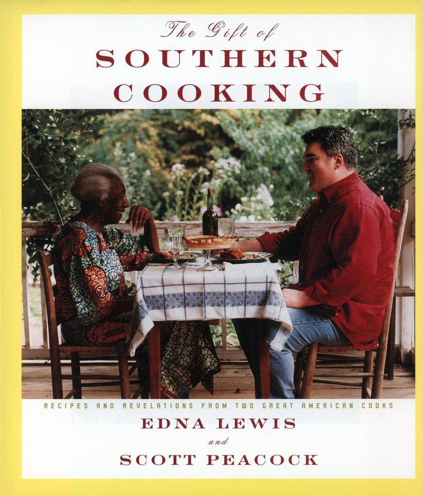 The Gift of Southern Cooking: Recipes and Revelations from Two Great American Cooks als Buch