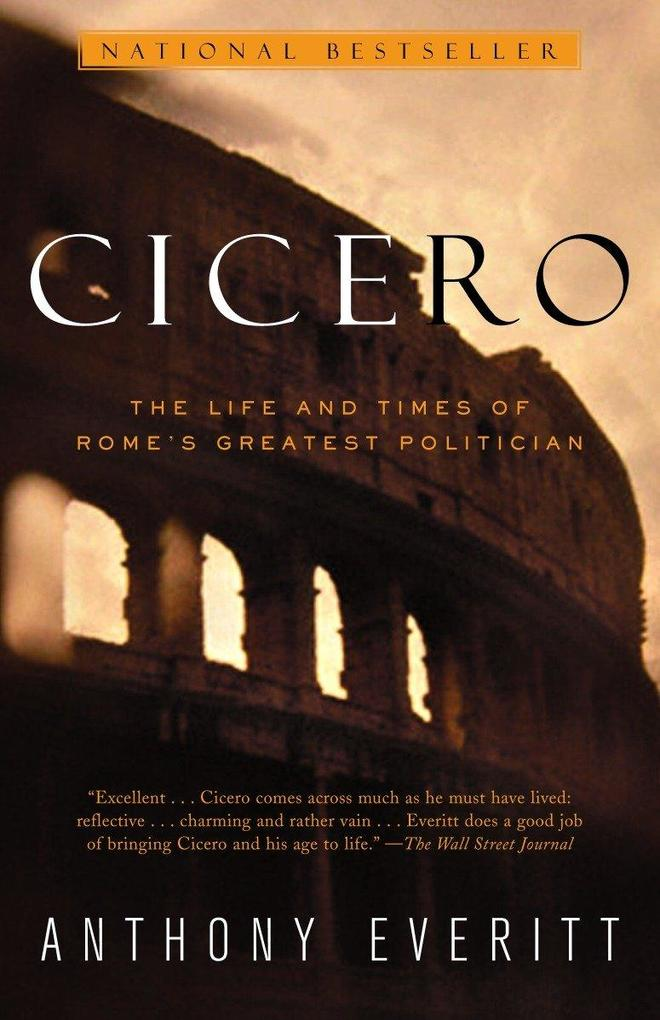 Cicero: The Life and Times of Rome's Greatest Politician als Taschenbuch