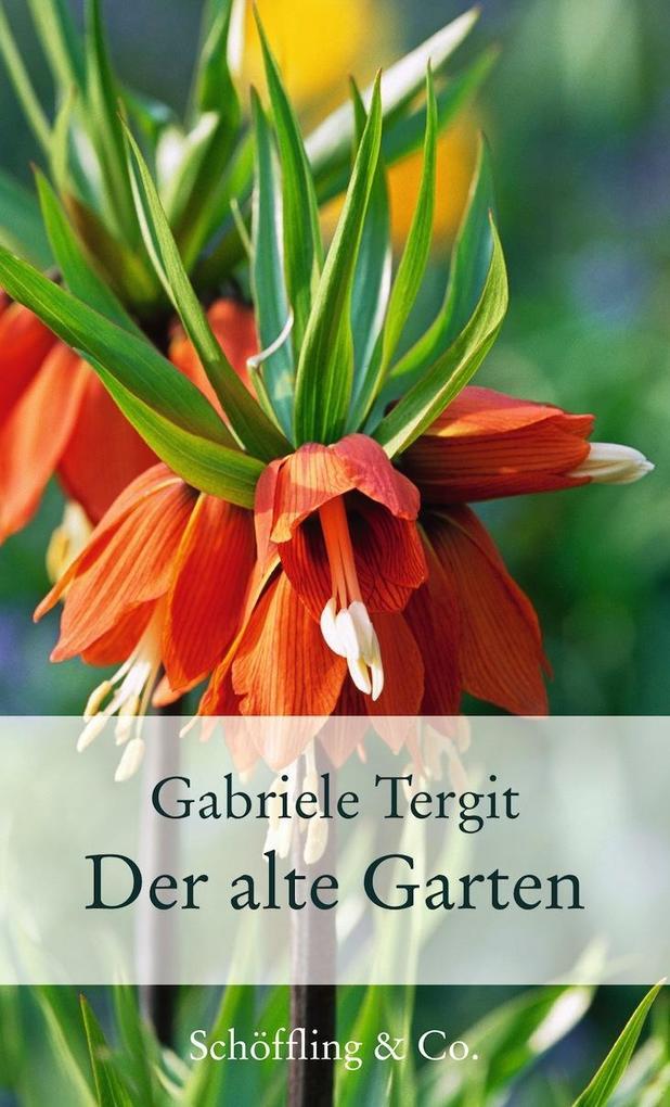 Der alte Garten als Buch von Gabriele Tergit