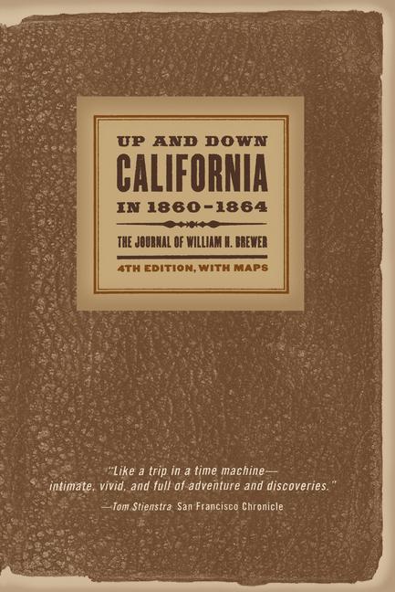 Up and Down California in 1860-1864: The Journal of William H. Brewer als Taschenbuch