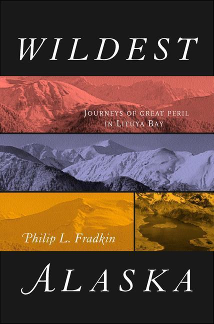 Wildest Alaska: Journeys of Great Peril in Lituya Bay als Taschenbuch