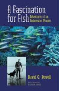 A Fascination for Fish: Adventures of an Underwater Pioneer als Taschenbuch