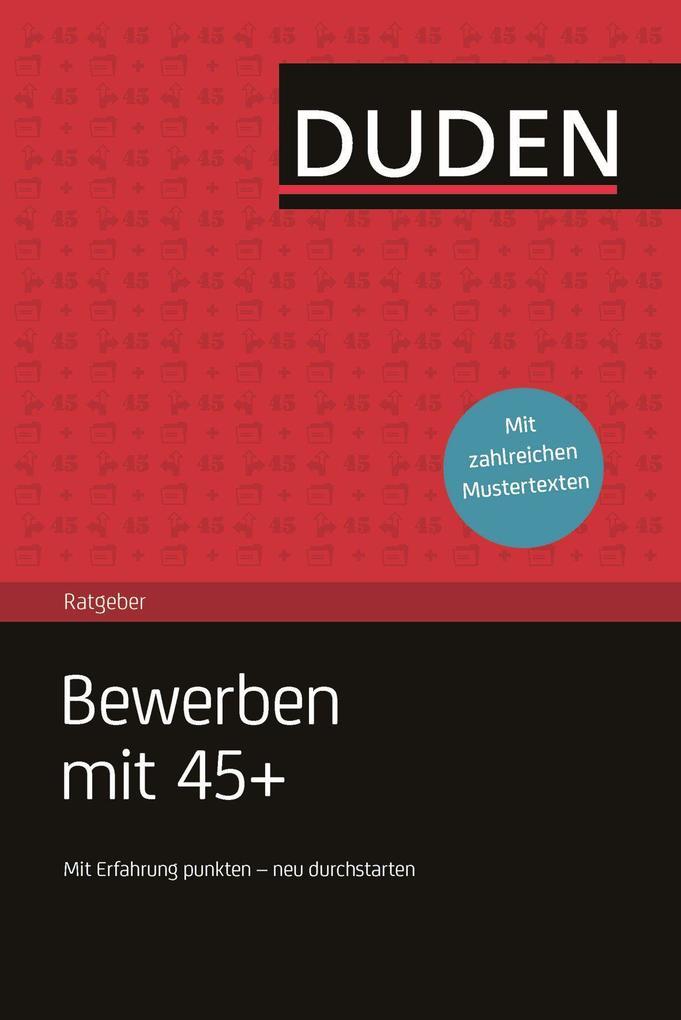 Duden Ratgeber - Bewerben mit 45+ als Buch von ...