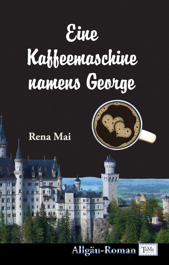 Eine Kaffeemaschine namens George als eBook Download von Rena Mai - Rena Mai