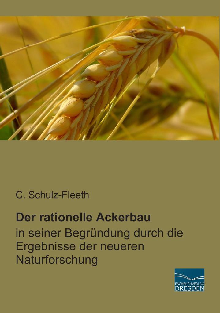 Der rationelle Ackerbau als Buch von C. Schulz-...