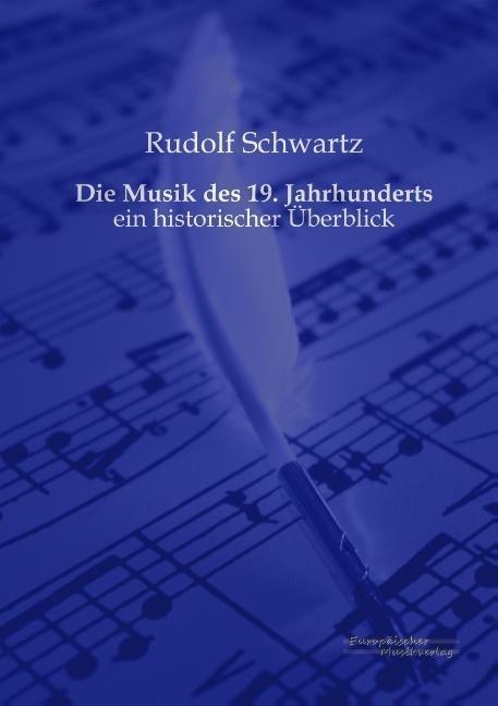 Die Musik des 19. Jahrhunderts als Buch von Rud...