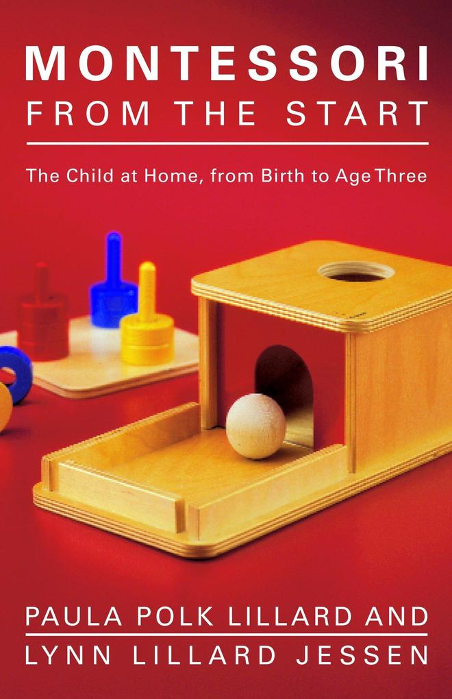 Montessori from the Start: The Child at Home, from Birth to Age Three als Taschenbuch