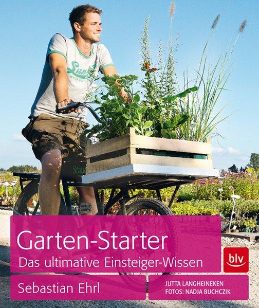 Garten-Starter als Buch von Sebastian Ehrl, Jut...