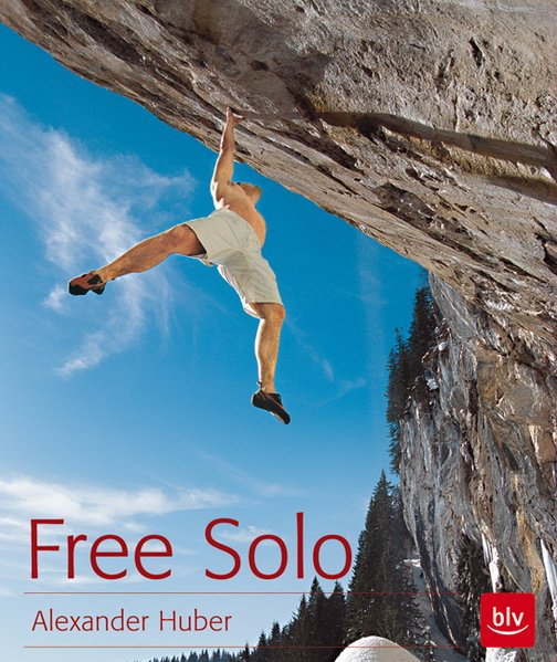 Free Solo als Buch von Alexander Huber