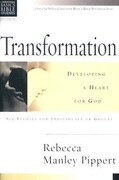 Transformation: Developing a Heart for God