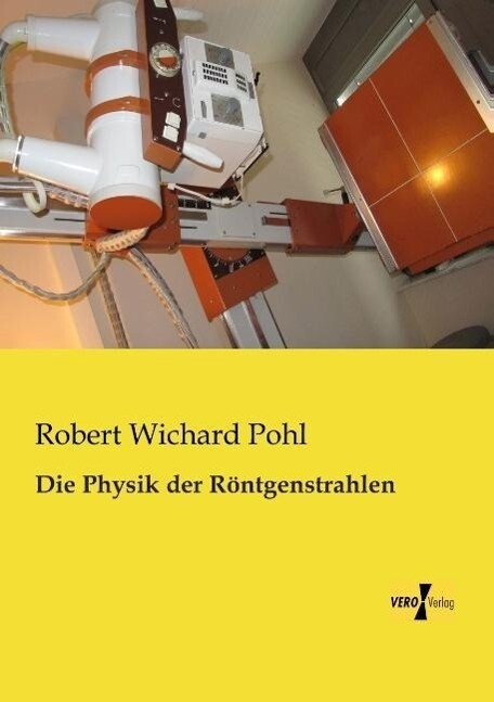 Die Physik der Röntgenstrahlen als Buch von Rob...