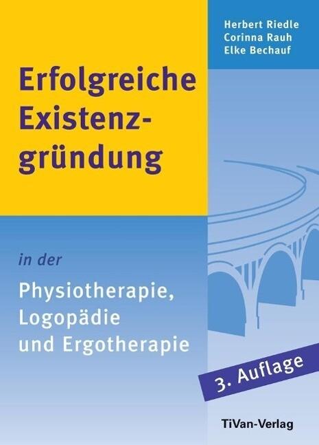 Erfolgreiche Existenzgründung in der Physiotherapie, Logopädie und Ergotherapie als Buch