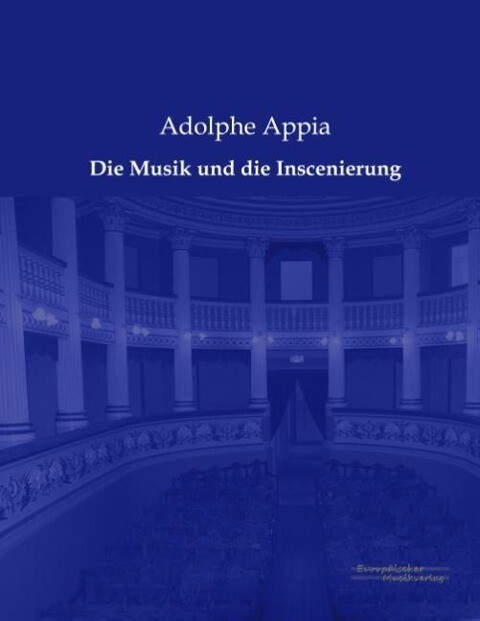 Die Musik und die Inscenierung als Buch von Ado...