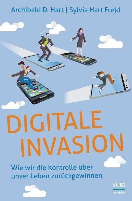 Digitale Invasion als Buch von Archibald D. Har...