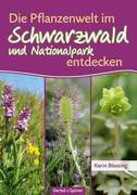 Die Pflanzenwelt im Schwarzwald und Nationalpark entdecken
