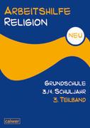 Arbeitshilfe Religion Grundschule NEU 3./4. Schuljahr. 3. Teilband