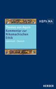 Sententia libri Ethicorum I et X. Kommentar zur Nikomachischen Ethik, Buch I und X