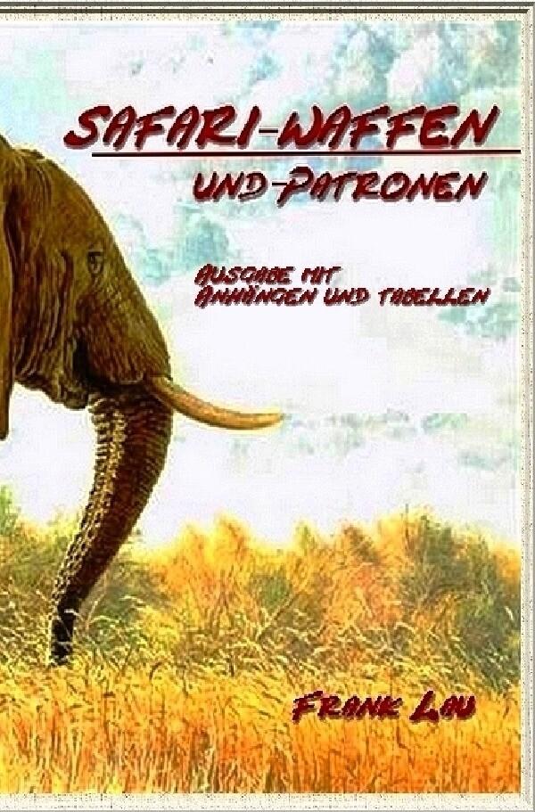 Safari Waffen und Patronen (mit Anhängen) als Buch