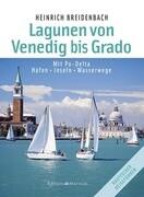 Die Lagunen von Venedig bis Grado
