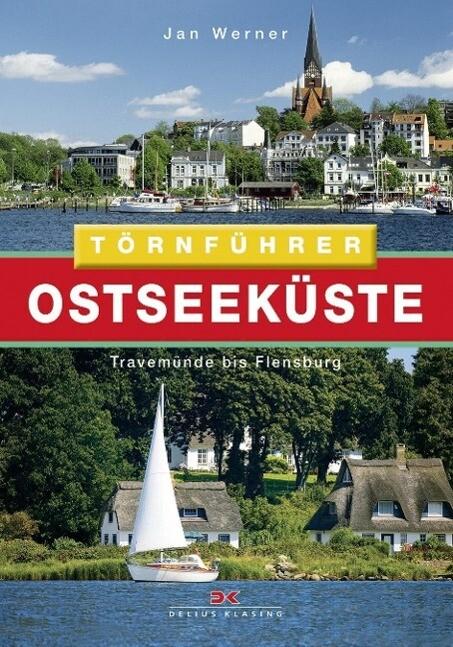 Ostseeküste 01. Travemünde bis Flensburg (Törnf...