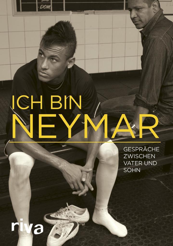 Ich bin Neymar als Buch von Mauro Beting, Ivan ...
