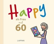 Happy als Frau mit 60