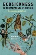 Ecosickness in Contemporary U.S. Fiction