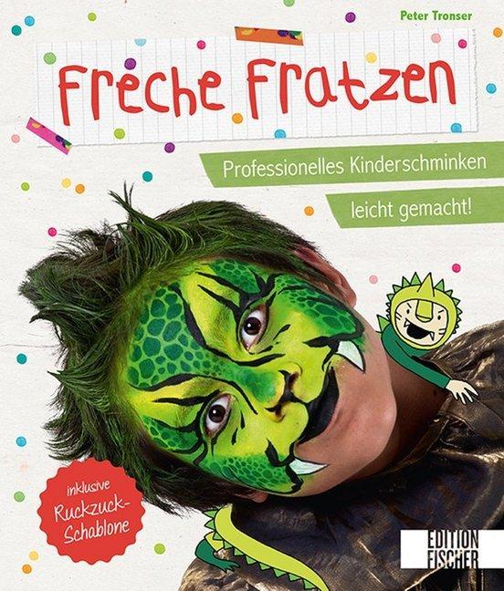 Freche Fratzen als Buch von Peter Tronser